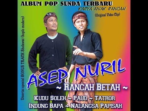 Rancah Betah | Asep Nuril | Hits Lagu Pop Sunda Terbaru video