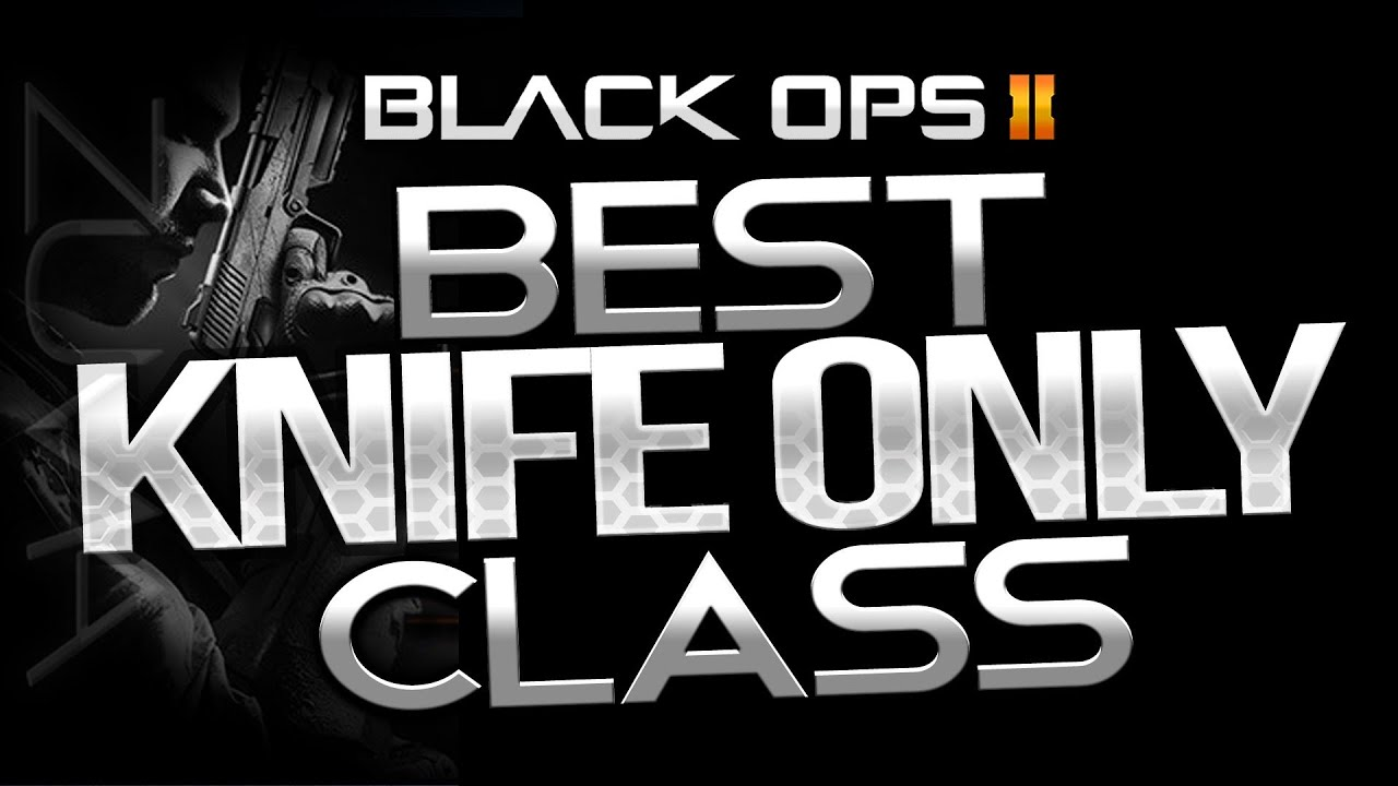 Ballistic Knife Black Ops How to Black Ops 2 Best Knife Only