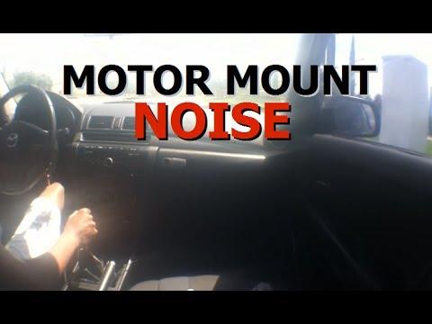 05 Mazda 3 Possible Motor Mount Noise?