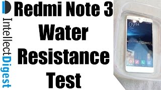 Is Xiaomi Redmi Note 3 Waterproof? Redmi Note 3 Water Resistance Test by Intellect Digest