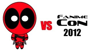Deadpool vs Fanime 2012