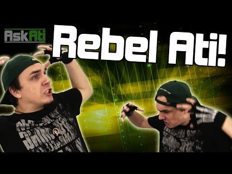 REBEL ATI! | Ask Ati #10
