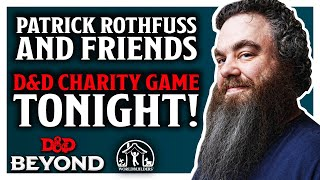 Watch and MESS WITH Patrick Rothfuss and Friends for Charity!