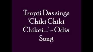 Download Odia Song....'Chiki Chiki Chikei...' sung by Trupti Das 3Gp Mp4