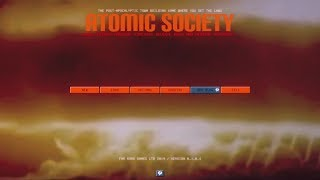 Atomic Society episode 1 How bad do we suck at this game