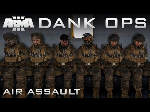 ARMA 3 | Dank Ops - Air ASSault (ACE3 Coop)