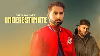 UNDERESTIMATE  Geeta Zaildar Official Video Gurlez