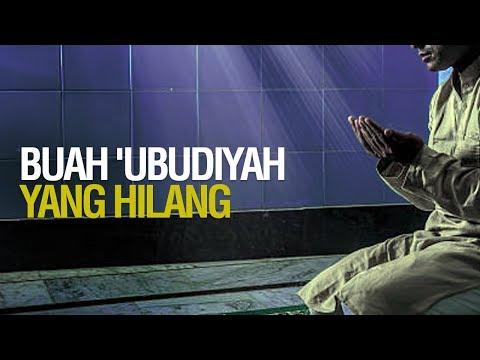 """ BUAH 'UBUDIYAH YANG HILANG "" - Ustadz Abu Mahlin"