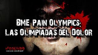 BME Pain Olympics: Las Olimpiadas del Dolor (Real)