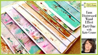Gel Press Faux Distressed Wood Part 1 by Kate Crane