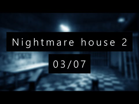 Nightmare House 2 - Ep03 - ANGOISSE !!! + [Liens]