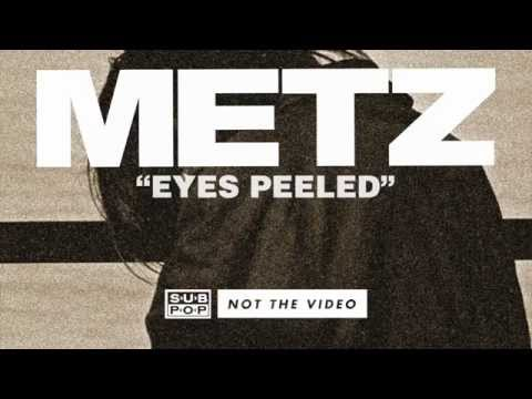 METZ – Eyes Peeled