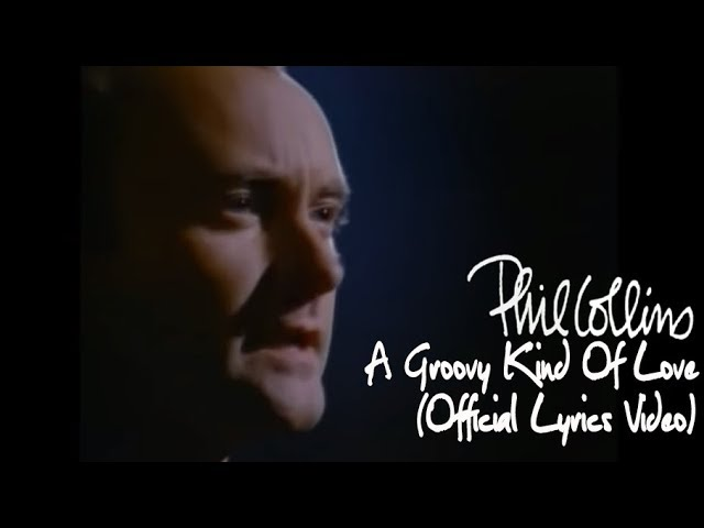 Phil Collins - A Groovy Kind Of Love Official Lyrics Video