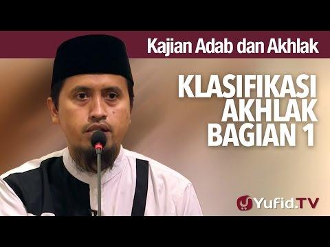 Kajian Adab dan Akhlak: Klasifikasi Akhlak Bagian 1 - Ustadz Abdullah Zaen, MA