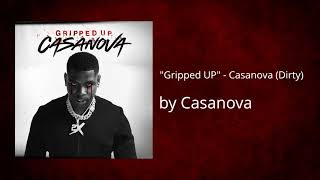"""Gripped UP"" (Dirty) - Casanova"