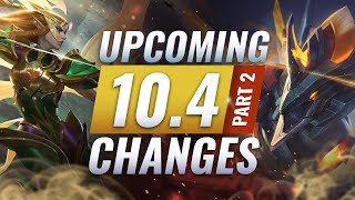 MASSIVE CHANGES: New Buffs & REWORKS Coming in Patch 10.4 (PART 2) - League of Legends