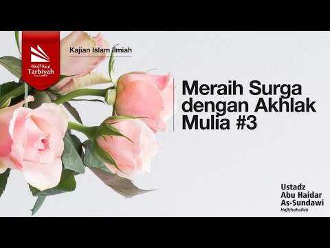 Meraih Surga Dengan Akhlak Mulia | Ustadz Abu Haidar As Sundawy