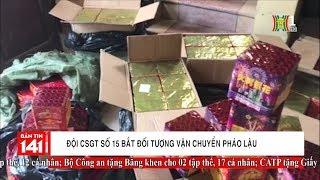 BẢN TIN 141 ngày 16.11.2018 | Đội CSGT số 15 bắt đối tượng vận chuyển pháo lậu