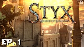 A Backstabbing Beginning - Ep. 1 - Styx: Master of Shadows - Let's Play
