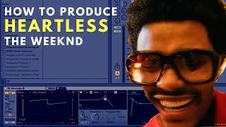 How To Produce: The Weeknd - Heartless | Tutorial