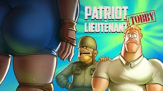 Patriot Lieutenant & Tobby EP.1 - The sidekick