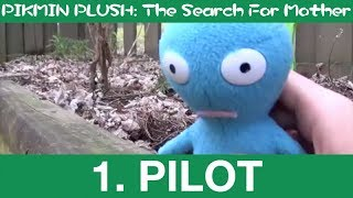 Pilot - PIKMIN: The Search For Mother (1)