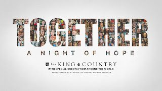 for KING & COUNTRY - TOGETHER: A Night of Hope