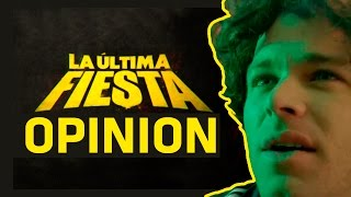 La Ultima Fiesta - Opinión / Review - Wachin Movies