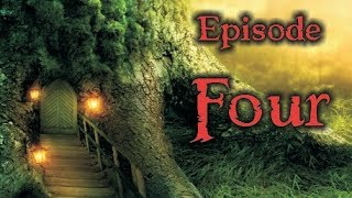 The Will of the Woods REMASTERED [Fantasy audio drama] - Episode 4