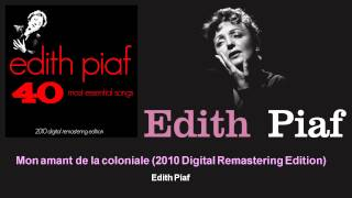 Edith Piaf - Mon amant de la coloniale - 2010 Digital Remastering Edition