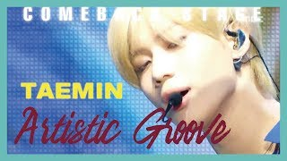 Comeback Stage Taemin Artistic Groove 태민 Artistic Groove Show Music Core 20190216
