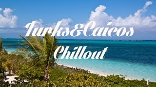 Beautiful TURKS & CAICOS Chillout and Lounge Mix Del Mar