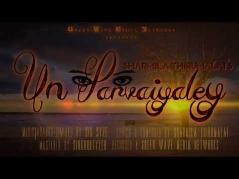 un Parvaiyalai  By Sharmila Thirumalai (malaysian Tamil Song 2014) video