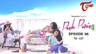 Posh Poris | Episode 6 | To - Let | Telugu Web Series | by Aparna Malladi | #WebSeries