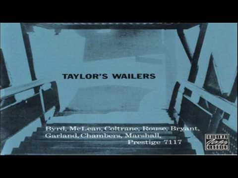 Recorded 1957 Personnel: Arthur Taylor - Drums Charlie Rouse - Tenor Sax Jackie McLean - Alto Sax Donald Byrd - Trumpet Ray Bryant - Piano Wendell Marshall -...