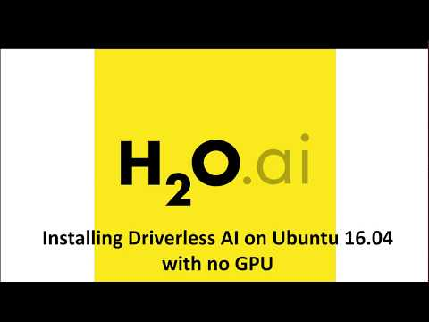 Installing Driverless AI On Ubuntu With No GPU