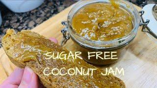 SUGAR FREE DAIRY FREE VEGAN COCONUT JAM   KETO AND LOW CARB DIET