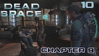 Isaac - the Man for EVERYTHING | Let's Play DEAD SPACE 2 Survival Horror Gameplay Walkthrough | #10