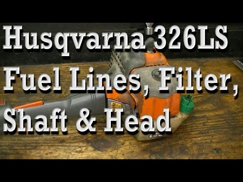 Fixing Up Husqvarna 326LS (Fuel Lines. Primer. Filter. Shaft and Trimmer Head)
