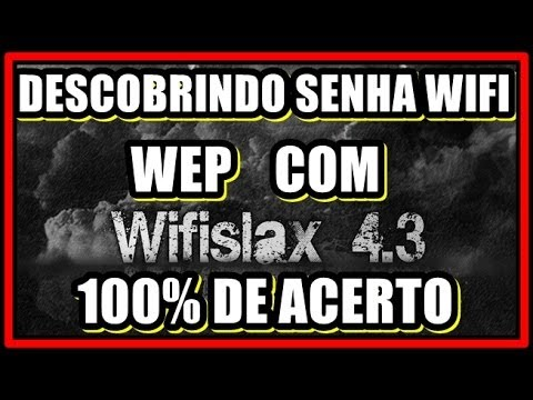 DESCOBRIR SENHA WIFI WEP COM WIFISLAX 4.3 SEM DICIONÁRIO