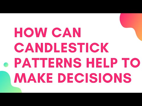 How Can Candlestick Patterns Help to Make Decisions