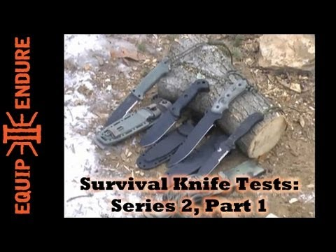 Survival Knife Tests Series 2: Part 1, E2E - Equip 2 Endure
