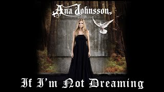 Watch Ana Johnsson If Im Not Dreaming video