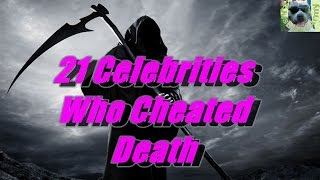 21 Celebrities Who Cheated Death