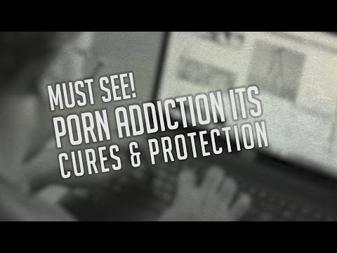 Porn Addiction Cures And Protection - Must See! - Part 2 video