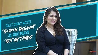 Chit Chat with Shikha Talsania as she plays Not My Thing | Coolie No.1