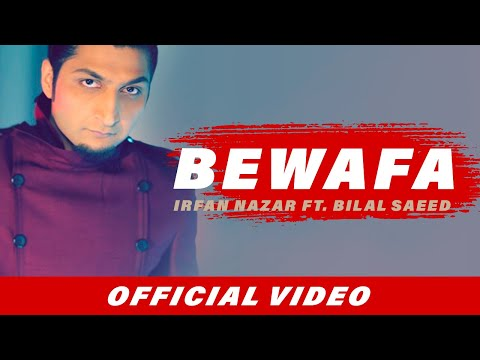 Irfan Nazar Ft. Bilal Saeed | Bewafa | Official Music Video Hd video
