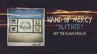 Hand Of Mercy - Slither