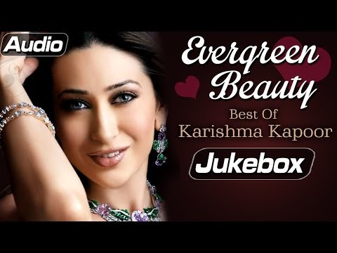 Karishma Kapoor Hits - Jukebox 1 - Non Stop Hindi Songs