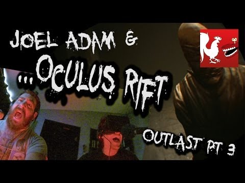 Oculus Rift: Outlast Part 3 with Joel and Adam